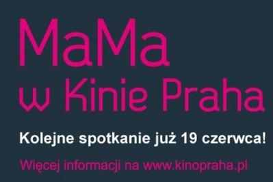MaMa w Kinie Praha kolejne spotkanie już 19 czerwca!