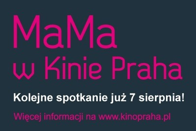 MaMa w Kinie Praha Kolejne spotkanie już 7 sierpnia!