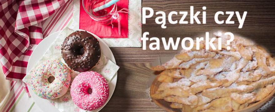 Pączki kontra faworki – co wybierasz?
